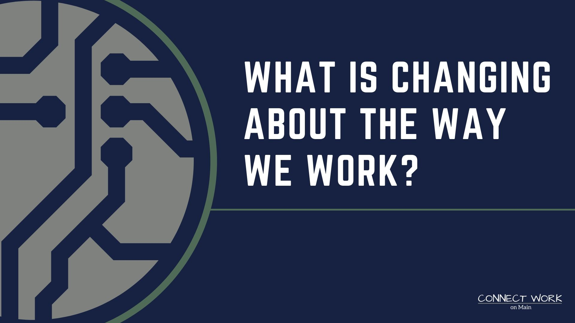 What is changing about the way we work?