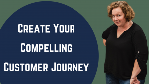 Create your Compelling Customer Journey